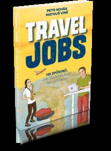 Jak si vydělat peníze na cestování - najdeš v knize Travel Jobs
